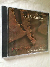 SAL VALENTINO AND FRIENDS CD POSITIVELY 12th & K A BOB DYLAN TRIBUTE DIG 109