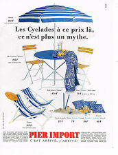 PUBLICITE ADVERTISING 025  1990  PIER IMPORT     mobilier jardin LES CYCLADES