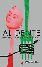 Al Dente: Madness, Beauty and the Food of Rome, David Winner, 1847374352, Very G