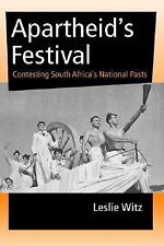 African Systems of Thought: Apartheid's Festival : Contesting South Africa's...