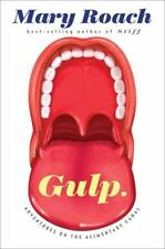 Gulp : Adventures on the Alimentary Canal by Mary Roach (2013, Hardcover)