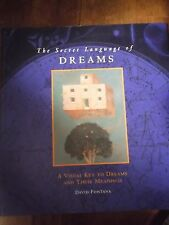 The Secret Language Of Dreams Book Dreams And Their Meanings David Fontana