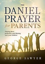 The Daniel Prayer for Parents: Praying Favor, Protection, and Blessing Over Your