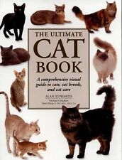 The Ultimate Cat Book : A Comprehensive Visual Guide to Cats, Cat Breeds and...