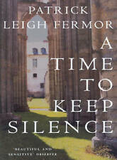 A Time to Keep Silence, Patrick Leigh Fermor, Paperback, New
