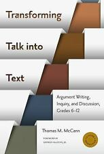Transforming Talk into Text--Argument Writing, Inquiry, and Discussion, Grades 6