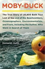 Moby-Duck: The True Story of 28,800 Bath Toys Lost at Sea and of the Beachcomber