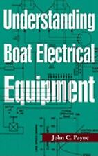 Understanding Boat DC Electrical Equipment by John C. Payne (2010, Paperback)