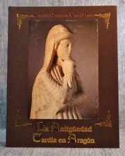 La Antiquedad Tardia en Aragon Coleccion Mariano de Pano Y Ruata Hardback 2001