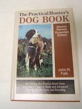The Practical Hunter's Dog Book John Falk, author 1991 d/j RL