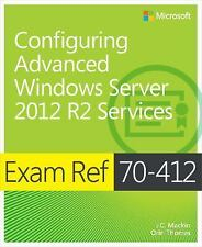 Exam Ref: Configuring Advanced Windows Server 2012 R2 Services by Orin Thomas, J
