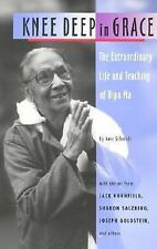 Knee Deep in Grace: The Extraordinary Life and Teaching of Dipa Ma, Schmidt, Amy