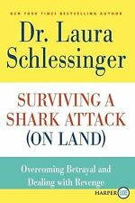 Surviving a Shark Attack (On Land) LP: Overcoming Betrayal and Dealing with Reve