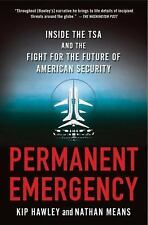 Permanent Emergency: Inside the TSA and the Fight for the Future of American Sec
