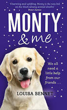 Monty and Me: A Heart-Warmingly Wagtastic Novel! by Louisa Bennet..H/C..LIKE NEW