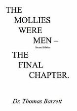 The Mollies Were Men : The Final Chapter by Thomas Barrett (2003, Hardcover)