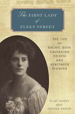 The First Lady of Fleet Street : The Life of Rachel Beer: Crusading Heiress..NEW