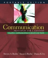 Communication: Principles for a Lifetime, Portable Edition -- Volume 3:...