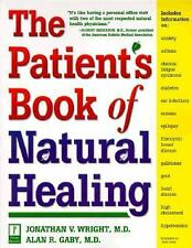 The Patient's Book of Natural Healing : Includes Information On: Arthritis,...