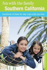 Fun with the Family Southern California: Hundreds Of Ideas For Day Trips With Th