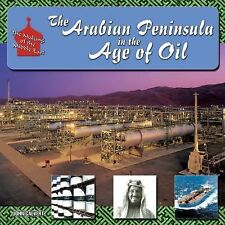 The Arabian Peninsula in the Age of Oil (The Making of the Middle East)