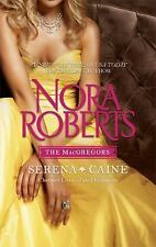 The MacGregors: Serena & Caine: Playing the OddsTempting Fate, Nora Roberts, 037