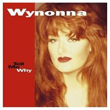 CD WYNONNA JUDD - TELL ME WHY - FEAT. 5 HIT SINGLES - NEW COUNTRY MUSIC-USA