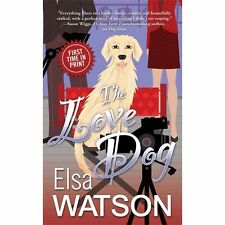 The Love Dog by Elsa Watson (2013, Paperback)