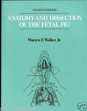 Anatomy and Dissection of the Fetal Pig, by; Walker, Jr - 1988