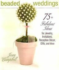 Beaded Weddings: 75+ Fabulous Ideas for Jewelry, Invitations, Reception CAMPBELL
