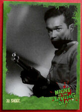 NIGHT OF THE LIVING DEAD - 1968 film - Card #30 - Shoot - Unstoppable