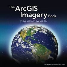 The ArcGIS Imagery Book: New View. New Vision., , 1589484622, Book, Good
