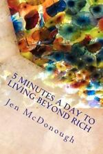 5 Minutes a Day to Living Beyond Rich: The Easy, Simple, Blunt, No Nonsense Pers
