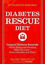 The Diabetes Rescue Diet: Conquer Diabetes Naturally While Eating and -ExLibrary