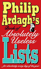 Philip Ardagh's book of absolutely useless lists for absolutely every day of the