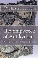 The Shipwreck of Antikythera by Charles Barbosa (2010, Paperback)