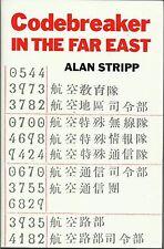 Codebreaker in the Far East by Alan Stripp