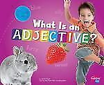 Parts of Speech: What Is an Adjective? by Gail Saunders-Smith and Jennifer...