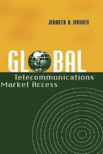 Global Telecommunications Market Access by Manner, Jennifer A.