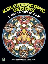 Kaleidoscopic Designs and How to Create Them ADULT COLORING BOOK 37 Plates