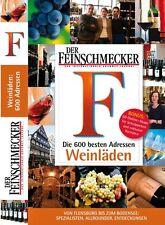 DER FEINSCHMECKER Die 600 besten  Weinläden in Deutschland (Feinschmecker Restau