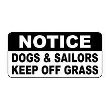 Notice Dogs & Sailors Keep Off Grass Vintage Style Metal Sign - 8 X 12 In