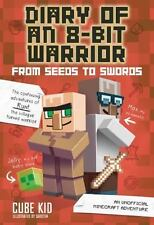 Diary of an 8-Bit Warrior: From Seeds to Swords : An Unofficial Minecraft...