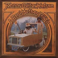 "A Real Mother for Ya  by Johnny ""Guitar"" Watson *New CD*"