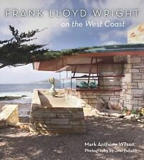 Frank Lloyd Wright on the West Coast by Frank Lloyd Wright and Mark Anthony...