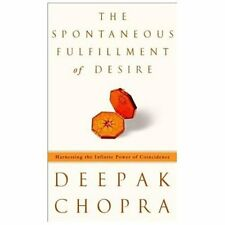 The Spontaneous Fulfillment of Desire: Harnessing the Infinite Power of Coincid