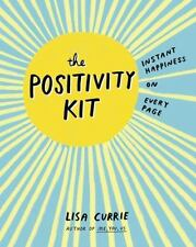 The Positivity Kit : Instant Happiness on Every Page by Lisa Currie (2016,...