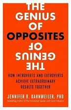 The Genius of Opposites: How Introverts and Extroverts Achieve Extraordinary...