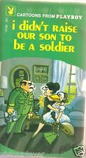 PLAYBOY CARTOONS* I DIDN'T RAISE OUR SON TO BE A SOLDIER* PAPERBACK* 1972