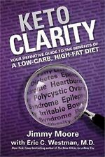 Keto Clarity : Your Definitive Guide to the Benefits of a Low-Carb, High-Fat...